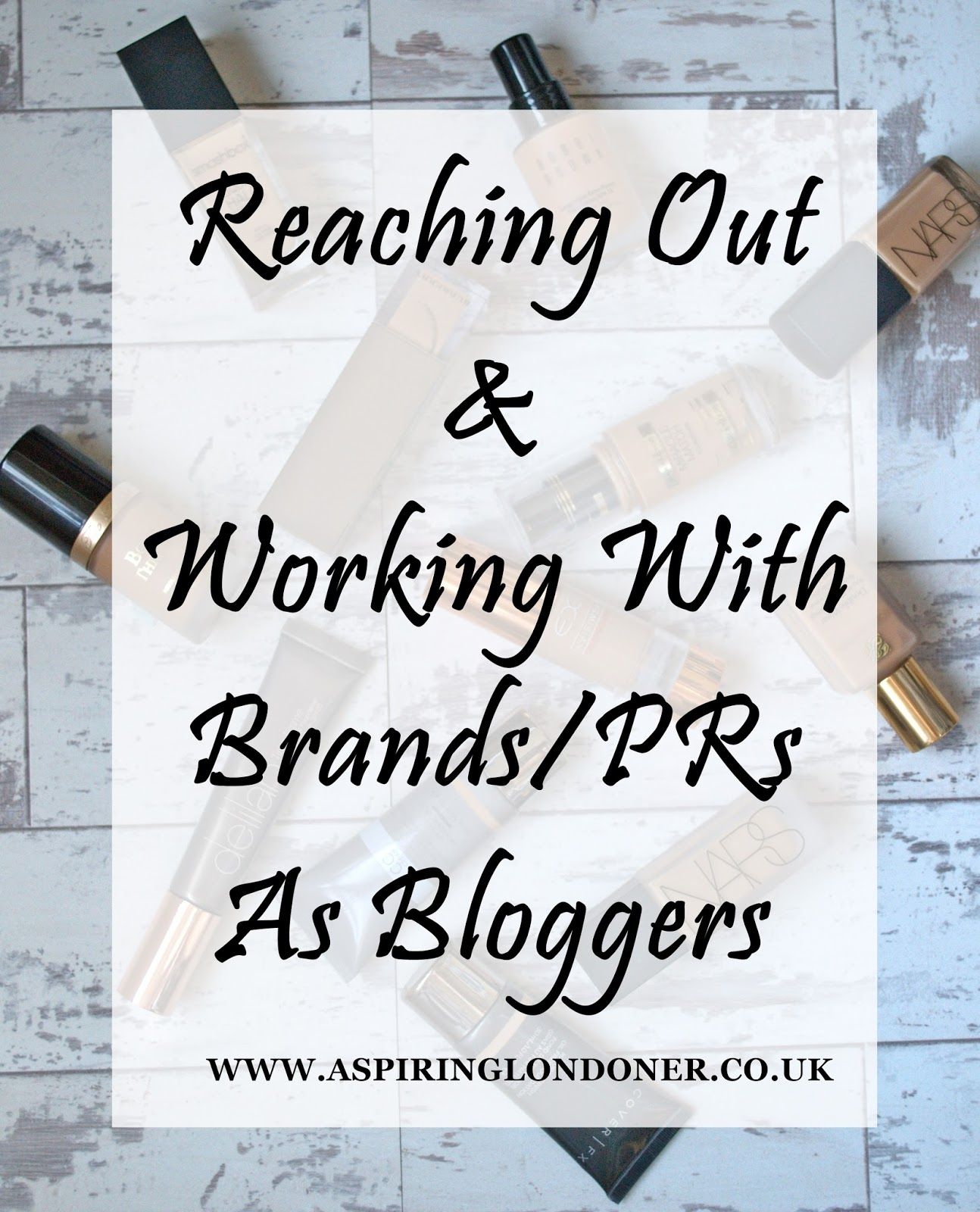 Reaching Out And Working With Brands PRs As Bloggers - Aspiring Londoner