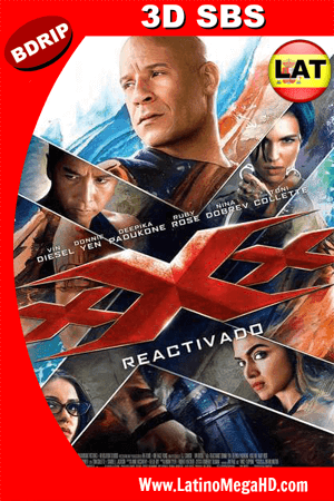 xXx: Reactivado (2017) Latino HD 3D SBS BDRIP 1080P ()