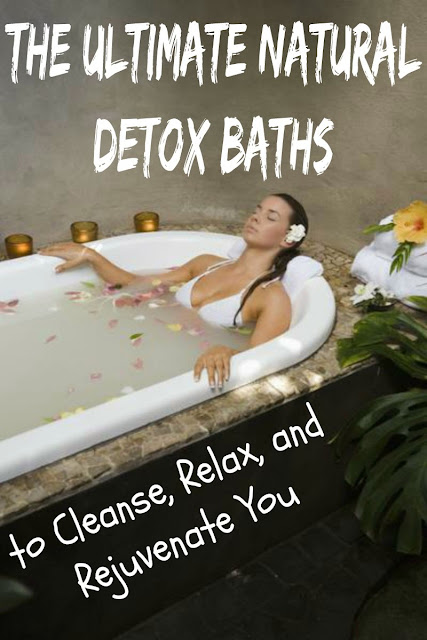The Ultimate Natural Detox Baths to Cleanse, Relax, and Rejuvenate You