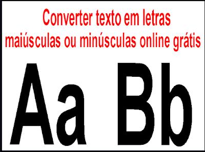 Converter texto em letras maiúsculas ou minúsculas online grátis