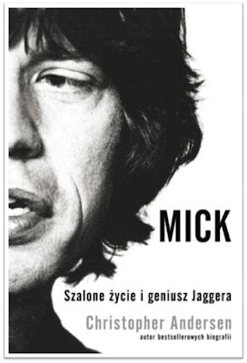 "Christopher Andersen – ""Mick. Szalone życie i geniusz Jaggera"""