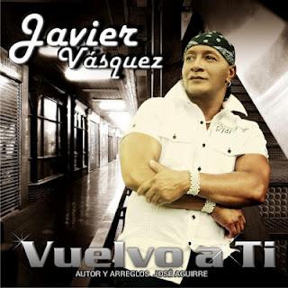 ►  Vuelvo a Ti - Javier Vásquez (Vídeo Oficial)