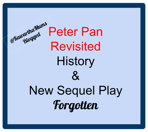 image Kawartha Lakes Mums Blogged - Peter Pan Revisited : History and New Play Forgotten