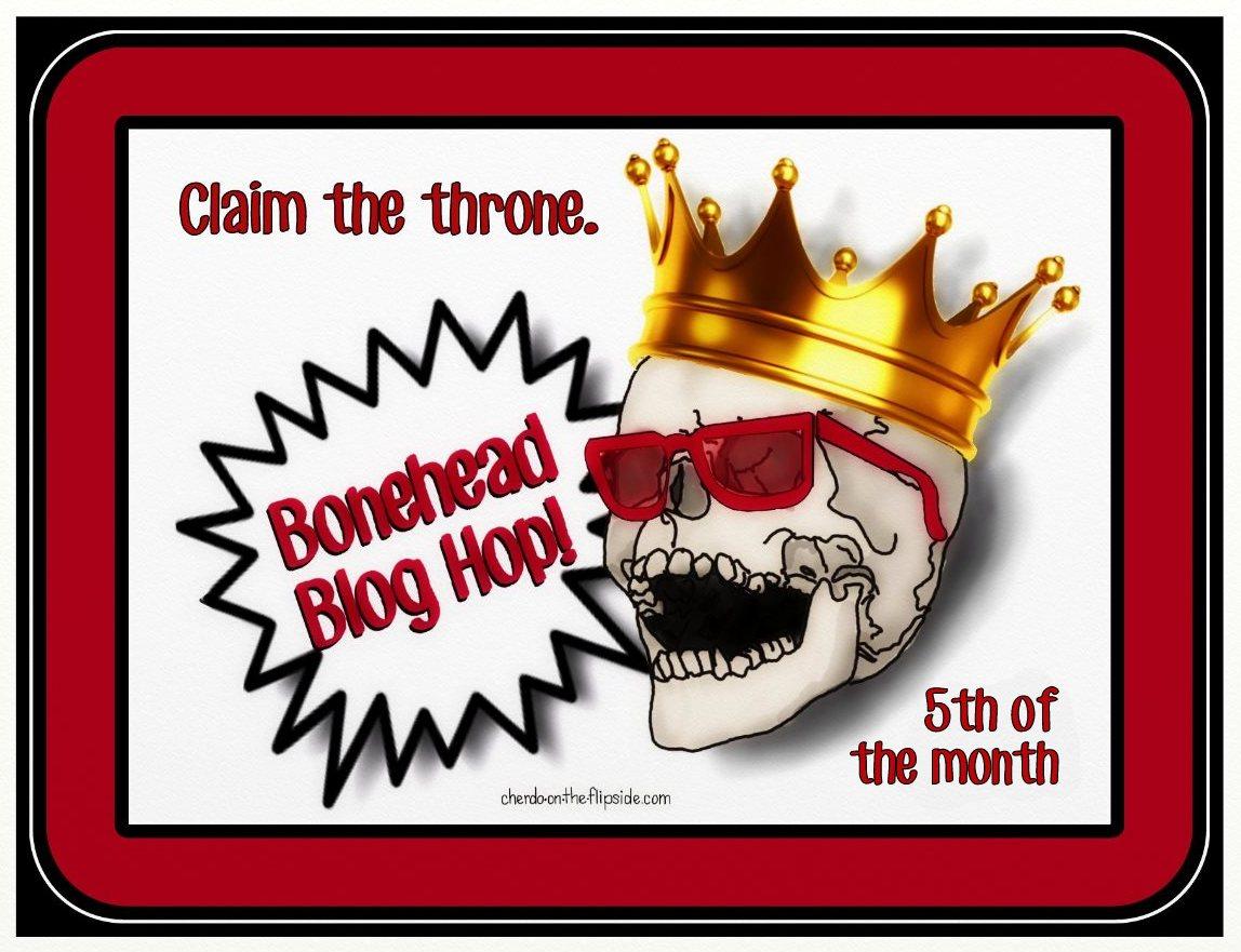 Bonehead Blog Hop