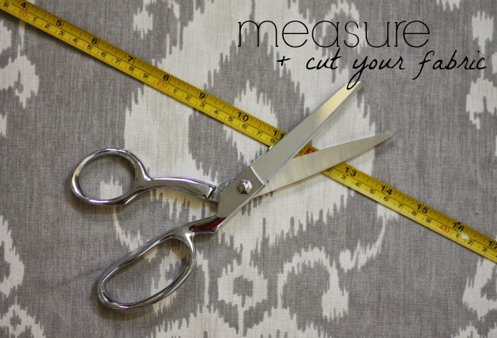 step 1: measure + cut your fabric