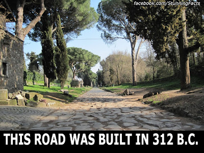 THE APPIAN WAY WAS BUILT IN 312 BC WHICH CONNECTED ROME TO BRINDISI, APULIA AND IT'S STILL IN USE TODAY