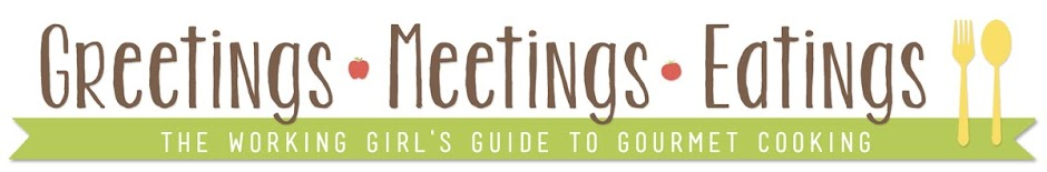 Greetings, Meetings & Eatings