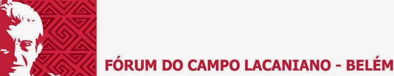 Fórum do Campo Lacaniano Belém