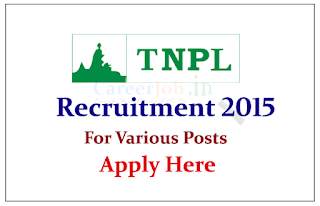 Tamil Nadu Newsprint and Papers Limited Recruitment 2015 for the Various posts