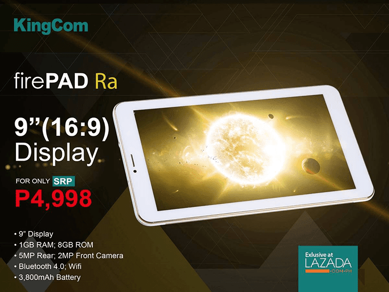 KINGCOM FIREPAD RA ANNOUNCED! 9 INCH 16:9 TABLET PRICED AT 4,998!