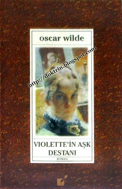 VIOLETTE'nin AŞK DESTANI, Oscar Wilde