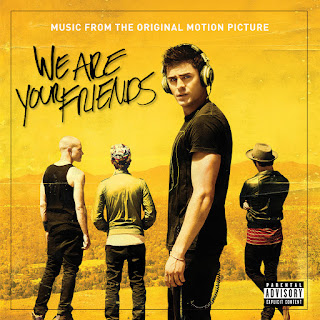 We Are Your Friends Soundtrack by Various Artists