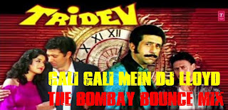 GALI GALI MEIN - DJ LLOYD - THE BOMBAY BOUNCE MIX