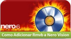 Como Adicionar Rmvb ao Nero Vision