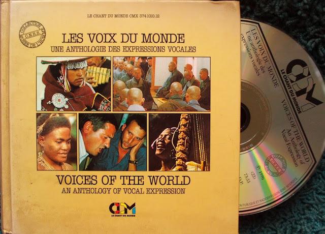Les Voix Du Monde - Une Anthologie des Expressions Vocales , Various on Le Chant Du Monde  Harmonia Mundi 1996