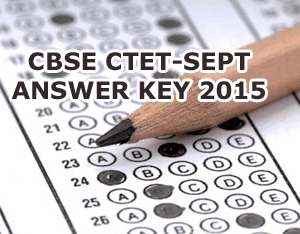 CBSE Central Teacher Eligibility Test (CTET) 20th September 2015 Answer Key, CTET-SEP 2015 Exam Key Download www.ctet.nic.in, CTET September 2015 Answer Key Set A, B, C, D. CBSE CTET Answer Key 2015 Paper 1, Paper 2, CTET 2015 Question Papers in pdf, CTET Answer Key Sept 2015 Morning/Evening Shift Key