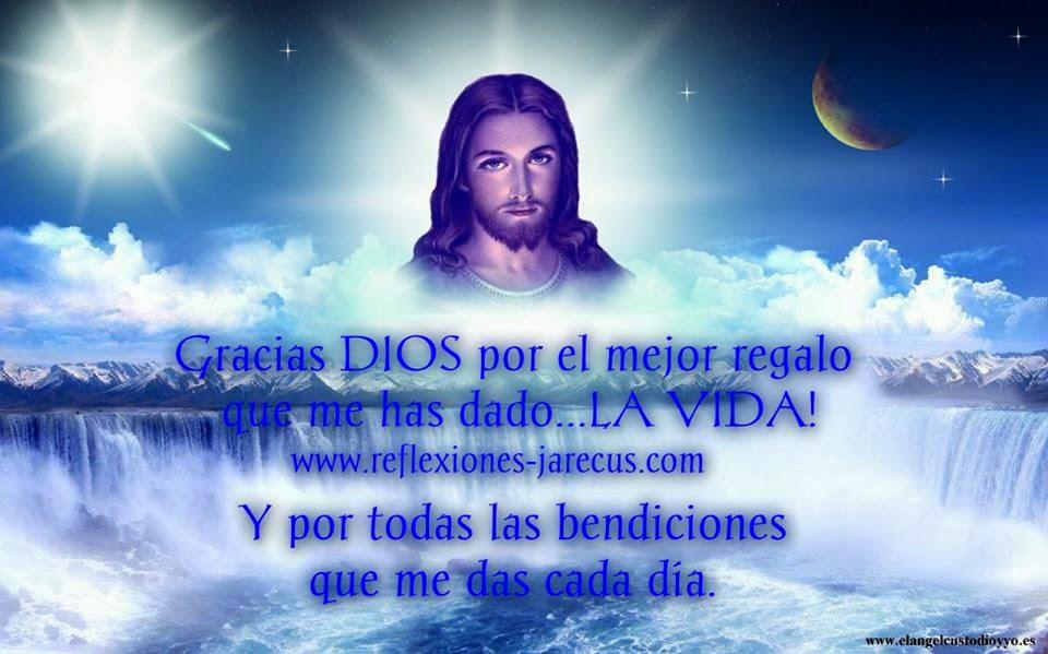Amado Dios gracias por el don maravilloso de la vida.