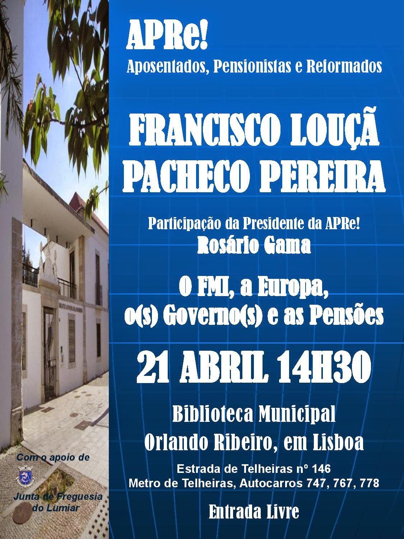 "Lisboa, conferência/ debate: ""O FMI, a Europa, o(s) Governo(s) e as Pensões"""
