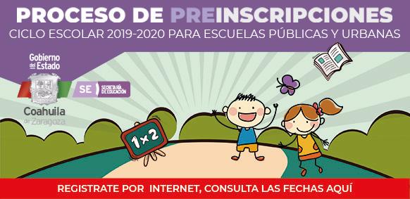 PROCESO DE PREINSCRIPCIONES CICLO ESCOLAR 2019-2020 ESCUELAS PÚBLICAS Y URBANAS