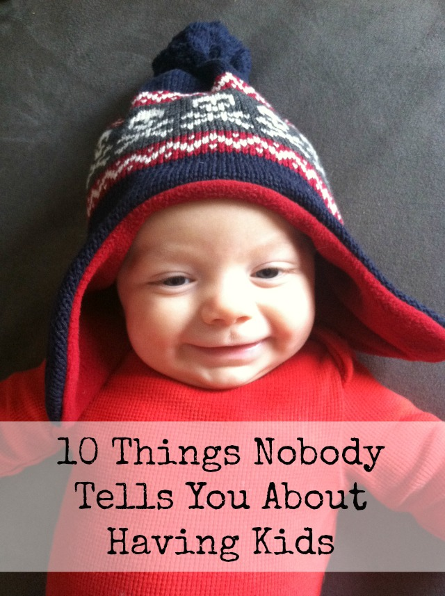 10 Things Nobody Tells You About Having Kids