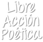 Libre Acción Poética