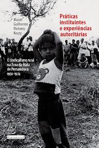 KOURY, MGP. Práticas Instituintes e Experiências Autoritárias (Rio de Janeiro: Ed. Garamond, 2012)