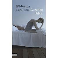 Música para feos, de Lorenzo Silva