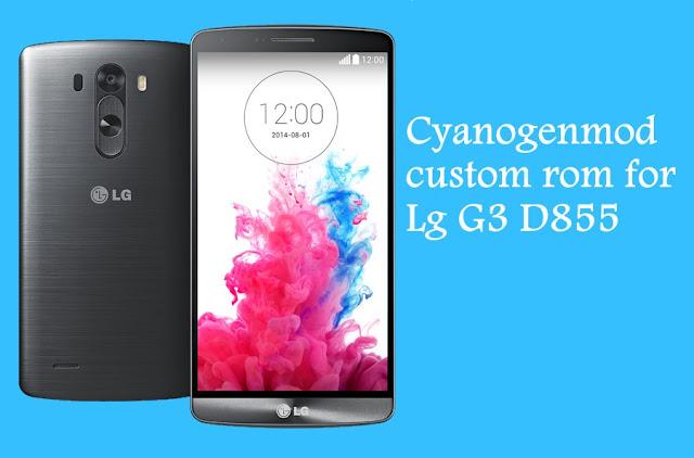 Cyanogenmod custom rom cm 12.1 for Lg G3 D855