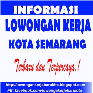 Kumpulan Lowongan Kerja Semarang Terbaru