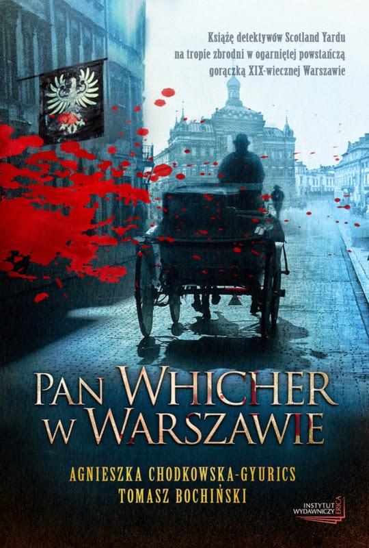 """""""Pan Whicher w Warszawie"""" – Agnieszka Chodkowska-Gyurics, Tomasz Bochiński"""
