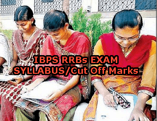 IBPS RRB Exam Syllabus 2015, IBPS CWE-IV RRBs Officer and Office Assistant Syllabus 2015, IBPS Regional Rural Banks Officer Scale I II III Exam 2015 Syllabus in pdf, IBPS RRB Exam Pattern 2015, IBPS RRB Office Assistant Cut Off Marks, IBPS RRB CWE Exam Cut Off marks category wise