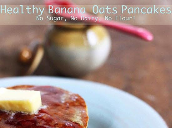 Healthy Banana Oats Pancakes - No Sugar, No Flour and No Dairy!