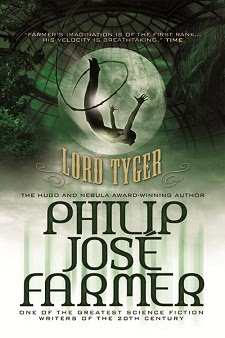 NOW AVAILABLE! <br><i>Lord Tyger</i> by Philip José Farmer