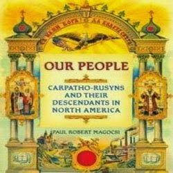 Our People: Carpatho-Rusyns and Their Descendants in North America