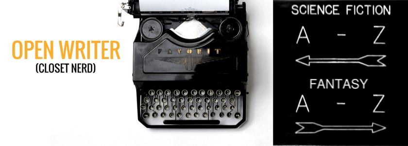 Open Writer, Closet Nerd