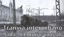 Tranvía interurbano Sada - A Coruña anos 20
