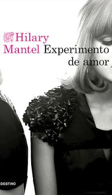 LIBRO - Experimento de amor  Hilary Mantel (Destino - 19 Enero 2016)  NOVELA | Edición papel & digital ebook kindle  Comprar en Amazon España