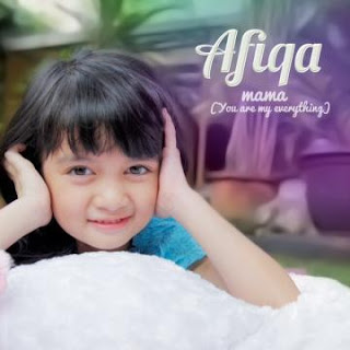 Lirik Lagu Afiqa Mama (You Are My Everything)