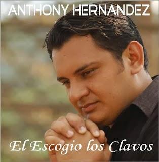 Anthony Hernández-El Escogió Los Clavos-