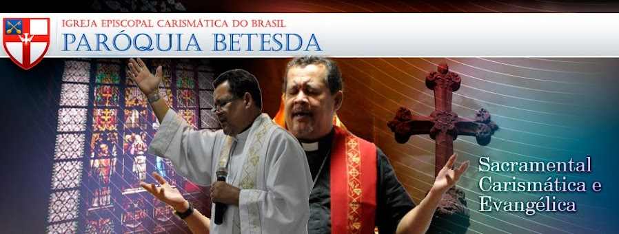 Igreja Episcopal Carismática do Brasil • Paróquia Betesda