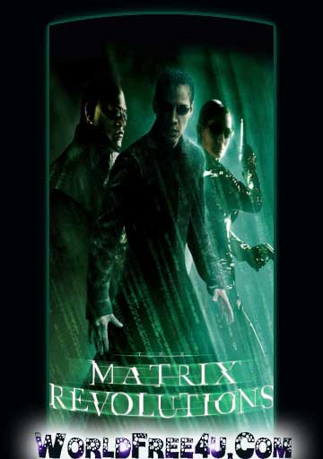 Poster Of The Matrix 3: Revolutions (2003) In Hindi English Dual Audio 300MB Compressed Small Size Pc Movie Free Download Only At World4ufree.Org