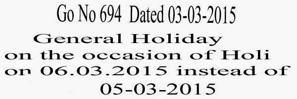 Holi holiday date,general holiday for holi,telangana state holi holiday,holi holiday change date,go no 694 dated 3-03-2015,General Holiday on the occasion of Holi,General Holiday on the occasion of Holi on 06.03.2015 (Friday) instead of 05.03.2015 (Thursday).
