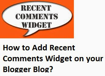 How to Add Recent Comments Widget on your Blogger Blog?