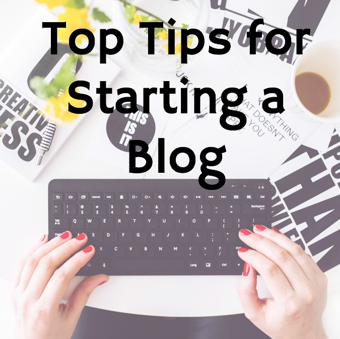 Top Tips for Starting a Blog