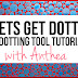 Introduction to Dotting Tools