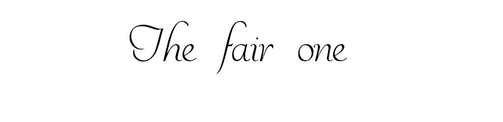 The fair one