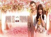 Amar es Primavera capítulo 56 (28/04/2017) Novela Online