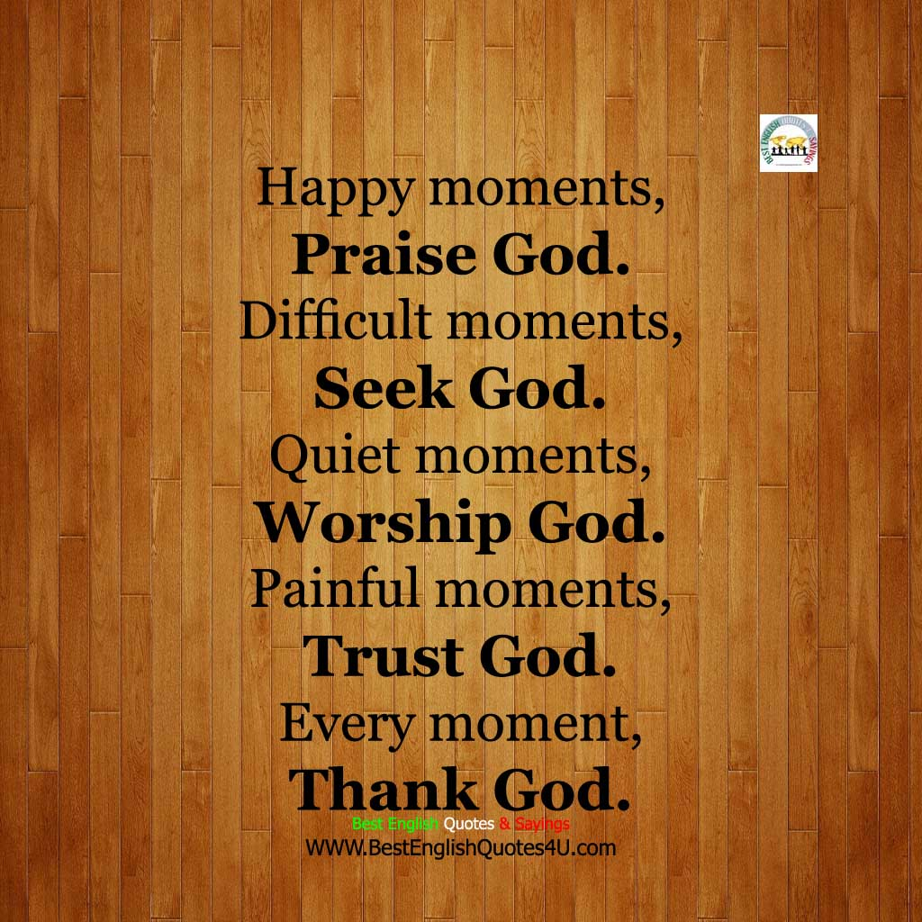 God Quotes And Sayings Happy Moments Praise God Best'english'quotes'&'sayings