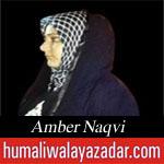 http://www.humaliwalayazadar.com/2015/07/amber-naqvi-ramzan-noha-2015.html