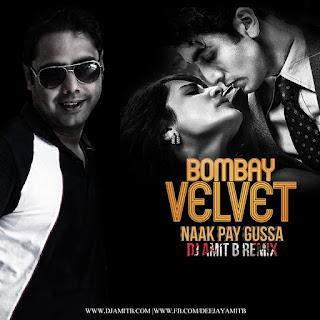 Naak+Pe+Gussa-Bombay+Velvet-(DJ+AMIT+B+Remix)